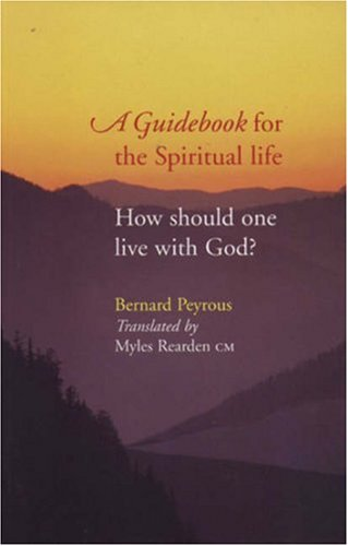 Read Online A Guidebook for the Spiritual Life: How Should One Live With God pdf