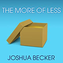 The More of Less Audiobook by Joshua Becker Narrated by Joshua Becker