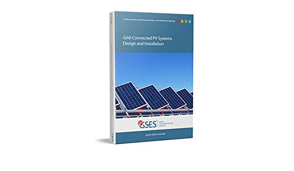 Grid Connected Pv Systems Design And Installation Gses Amazon Com Au Books