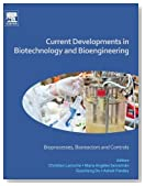 Current Developments in Biotechnology and Bioengineering: Bioprocesses, Bioreactors and Controls