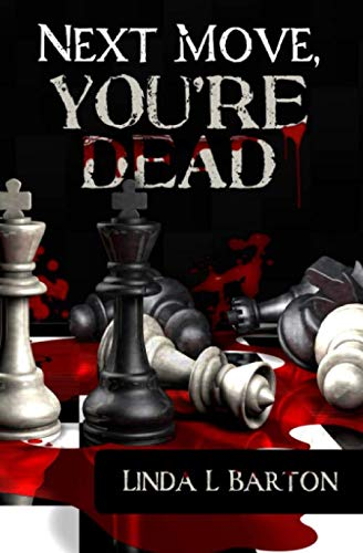 Book: Next Move, You're Dead by Linda L. Barton