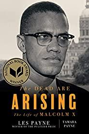 The Dead Are Arising: The Life of Malcolm X