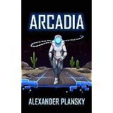 Arcadia: A Technothriller