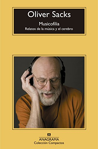 Musicofilia/ Musicophilia: Relatos de la musica y el cerebro / Tales of Music and the Brain (Spanish Edition) (Musicophilia Tales Of Music And The Brain)