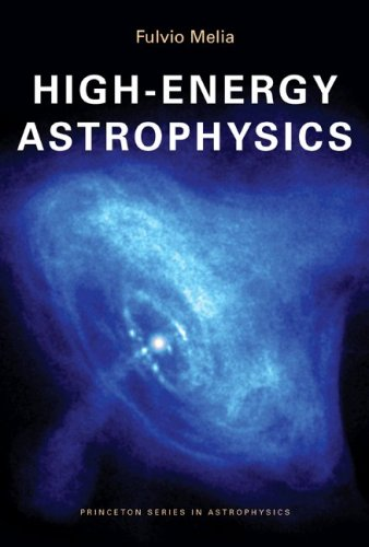 High-Energy Astrophysics (Princeton Series in Astrophysics)