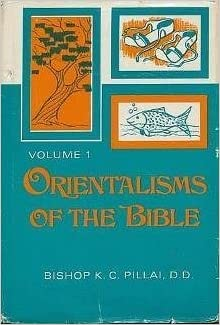Orientalisms of the Bible, Vol  1: K C  Pillai: 9780910068550: Amazon