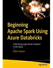 Beginning Apache Spark Using Azure Databricks: Unleashing Large Cluster Analytics in the Cloud