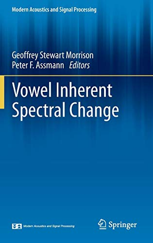Vowel Inherent Spectral Change (Modern Acoustics and Signal Processing)