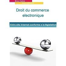 droit du commerce electronique: votre site internet conforme a la législation (French Edition)