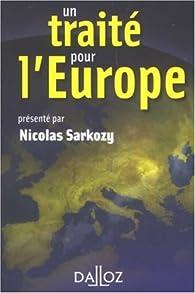 Un traité pour l'Europe par Nicolas Sarkozy