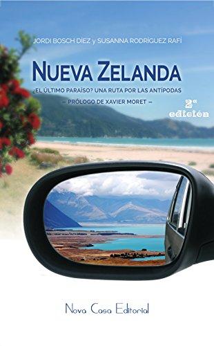 Nueva Zelanda: ¿El último paraíso? Una ruta por las antípodas (Spanish Edition)