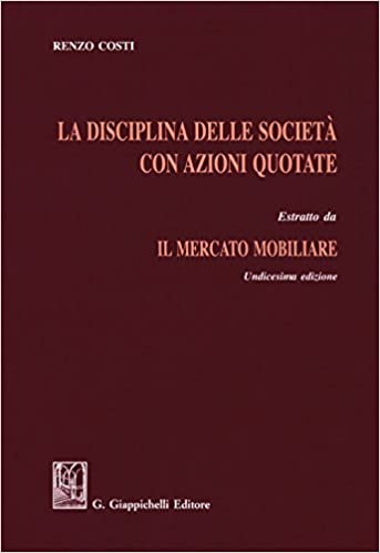 2e2888d1ba Amazon.it: La disciplina delle società con azioni quotate. Estratto da «Il  mercato mobiliare» - Renzo Costi - Libri