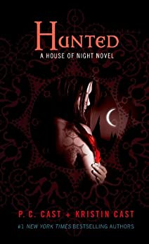 Hunted (House of Night, Book 5) by [Cast, P. C., Cast, Kristin]