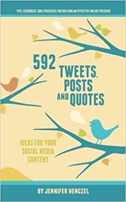 Book [(592 Tweets, Posts & Quotes : Ideas for Your Social Media Content)] [By (author) Jennifer Henczel] published on (January, 2012)