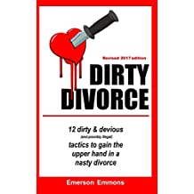 Dirty Divorce: 12 devious and dirty (and possibly illegal) tactics to gain the upper hand in a nasty divorce
