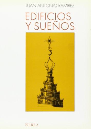 Descargar Libro Edificios Y Sueños Juan Antonio Ramírez