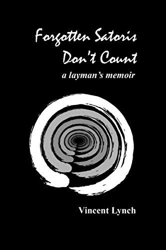Forgotten Satoris Don't Count: a layman's memoir
