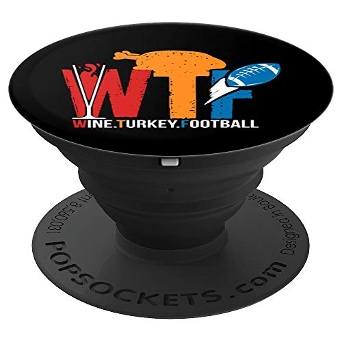Funny Thanksgiving Day Quote Gift | Wine, Turkey, Football PopSockets Grip and Stand for Phones and Tablets