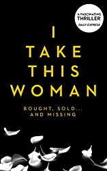 I Take This Woman (Trafficked Book 1)