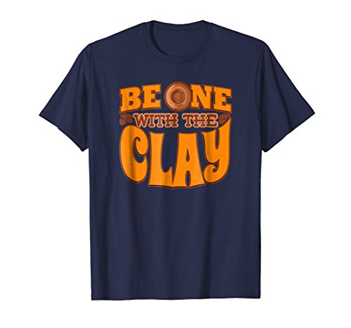 (Be One with the Clay Shirt Fun Pottery Gift T-Shirt)