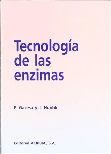 Tecnologia de Las Enzimas (Spanish Edition): P. Gacesa, J. Hubble ...