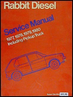 Volkswagen Rabbit diesel service manual, 1977, 1978, 1979, 1980, including pickup truck (Robert Bentley complete service manuals : Volkswagen service (1980 Volkswagen Pickup)