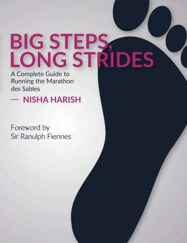 Big Steps Long Strides  A Complete Guide To Running The Marathon Des Sables