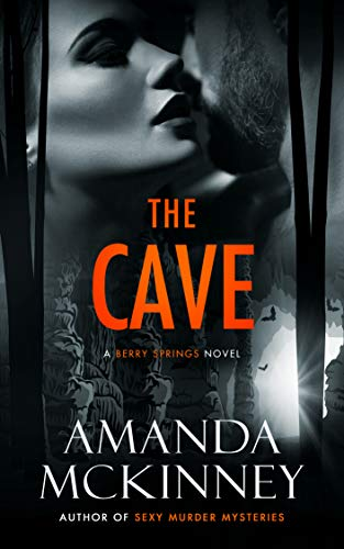 The Cave (A Berry Springs Novel) by [McKinney, Amanda]