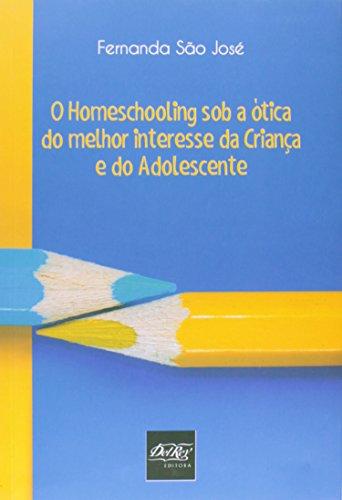 O Homeschooling Sob a Ótica do Melhor Interesse da Criança e do Adolescente