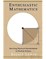 ENTHUSIASTIC MATHEMATICS: Reviving Mystical Emanationism in Modern Science