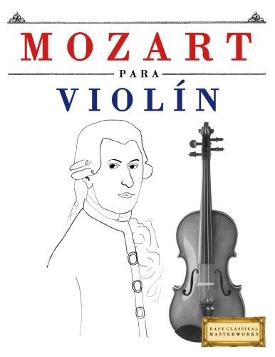 Mozart para Violin: 10 Piezas Faciles para Violin Libro para Principiantes (Spanish Edition) [Easy Classical Masterworks] (Tapa Blanda)