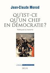 Qu'est-ce qu'un chef en démocratie? : Politiques du charisme