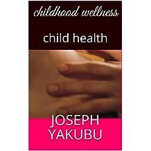 childhood wellness: child health