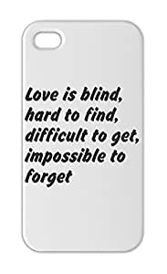 Love is blind, hard to find, difficult to get, impossible Iphone 5-5s plastic case
