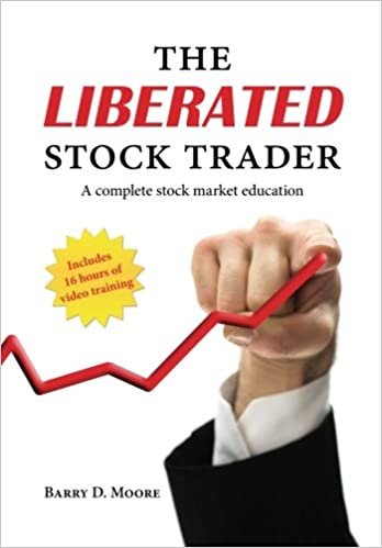 The Liberated Stock Trader: A Complete Stock Market Education