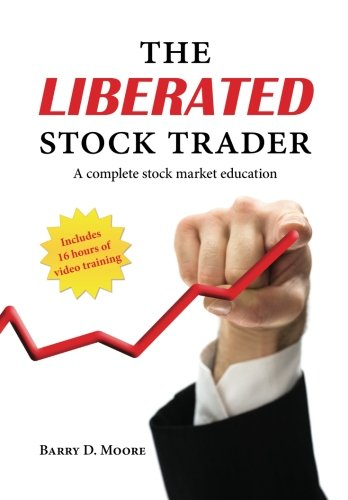 The Liberated Stock Trader: A Complete Stock Market Education, Includes 16 Hours of Video Training by Brand: CreateSpace Independent Publishing Platform