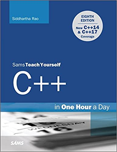 """C++ in One Hour a Day, Sams Teach Yourself (8th Edition) 8th Edition"""