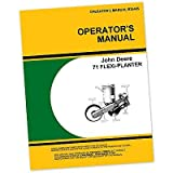 John Deere 71 Flexi Planter Operators Manual Owners Corn Beans with Instructions for Operating Maintenance and Adjustments Seed Rates