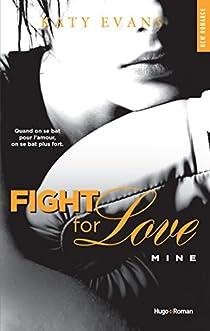 Fight for Love, tome 2 : Mine  par Evans