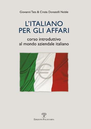 L'Italiano per gli affari: Corso introduttivo al mondo aziendale Italiano (Universitario) (Italian Edition)