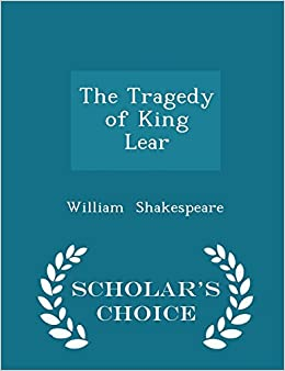Book The Tragedy of King Lear - Scholar's Choice Edition