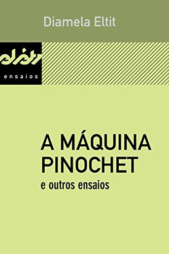 A máquina Pinochet e outros ensaios (Peixe-elétrico Ensaios)