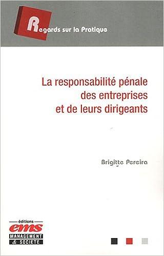 Lire La responsabilité pénale des entreprises et de leurs dirigeants pdf epub