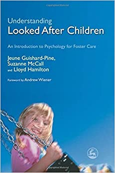 Book Understanding Looked After Children: An Introduction to Psychology for Foster Care by Jeune Guishard-Pine (2007-09-15)