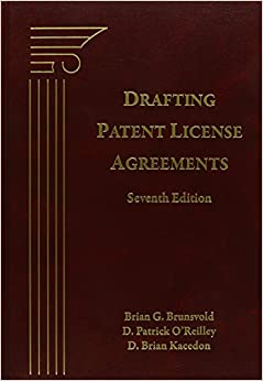 drafting patent license agreements seventh edition brian g brunsvold d patrick o 39 reilley d. Black Bedroom Furniture Sets. Home Design Ideas
