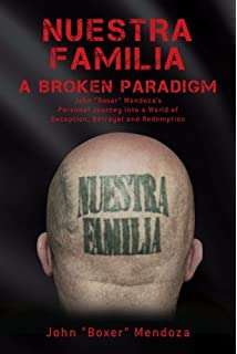 The Rise and Fall of the Nuestra Familia: The Biography of
