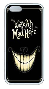 iPhone 5S Cases & Covers -We're All Mad Here TPU Silicone Rubber Case Cover for iPhone 5 and iPhone 5s White