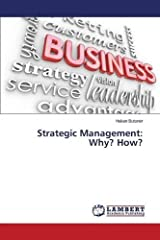 Strategic Management: Why? How? Paperback