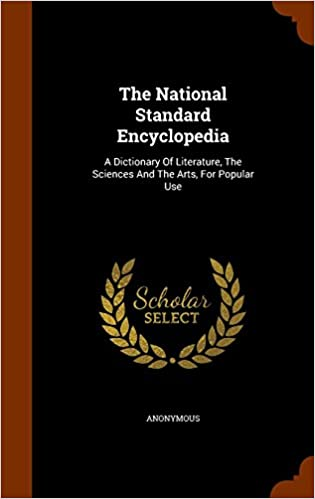 The National Standard Encyclopedia: A Dictionary Of