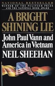 Book cover from A Bright Shining Lie: John Paul Vann and America in Vietnamby Neil Sheehan